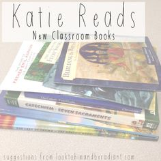 Look to Him and be Radiant: Katie Reads {11} New Classroom Books