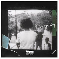 J. Cole - 4 Your Eyez Only [Explicit Version]