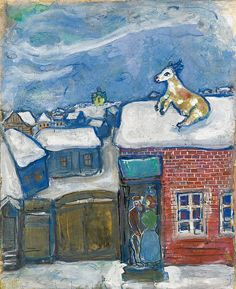 """A Village in Winter"" by Marc Chagall, 1930 ~ The snow is so deep in places the cow could get on the roof?"