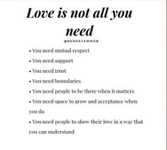 Love is not all you need Quotes To Live By, Me Quotes, Mental And Emotional Health, Note To Self, Healthy Relationships, Relationship Advice, Self Improvement, Self Help, Life Lessons