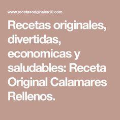 Recetas originales, divertidas, economicas y saludables: Receta Original Calamares Rellenos.