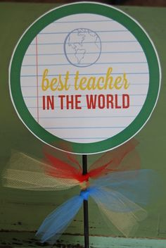 Best Teachers in the World- teacher appreciation all week long activities, gifts, food