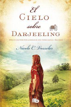 El cielo sobre Darjeeling del autor Nicole C. Tea And Books, I Love Books, Great Books, Books To Read, Darjeeling, Sarah Lark, Best Kindle, Historical Romance Books, Books 2016