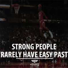 Strong people rarely have easy past. #strongpeoplehaveeasypast #easypast #vllnhq