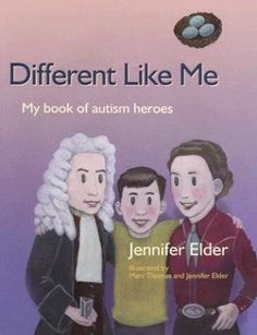 Different Like Me: My Book of Autism Heroes by Jennifer Elder | Books for Kids on the Autism Spectrum - Parenting.com