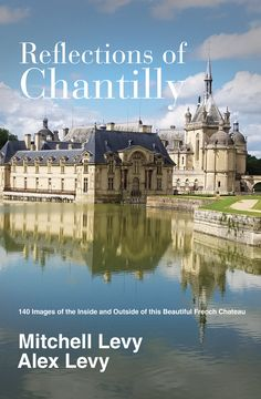 Mitchell & Alex Levy spent the entire day of their 27th wedding anniversary in this amazing French chateau. At one point in time, they were ready to leave when they heard of the private tour of the apartments which they had to take which included some insides into the life of the inhabitants. This AHAbooks contains 140 beautiful pictures of Chantilly. French Chateau, Wedding Anniversary, Taj Mahal, Reflection, The Outsiders, Beautiful Pictures, Tours, Mansions, House Styles