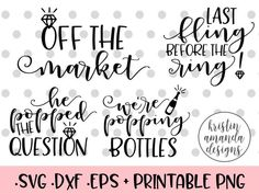 Engaged Bride Wedding Bundle SVG DXF EPS PNG Cut File • Cricut • Silhouette free svg last fling before the right off the market he popped the question we're popping bottles bachelorette party bridesmaid shirt wedding svg files free wedding svg files I'm G