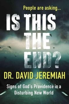 """The world seems more fractured each day. People are asking, """"Is this the End?"""" Never have the headlines been this jarring, the cultural changes this rapid, or the moral decay this pronounced. What on"""
