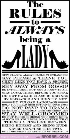 19 Rules To Being A Lady.  I'm so making this on a signs for Madison and Kaylee's bathroom :)