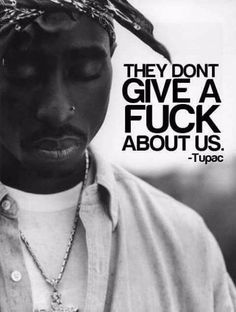 They sure don't PAC, they sure DON'T. But THE ALMIGHTY DOES!!!!