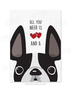 All You Need is Love & a Frenchie - French Bulldog Greeting Card by ©French…