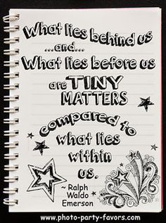 Good quote for a graduation - What lies behind us and what lies before us are tiny matters compared to what lies within us.-Ralph Waldo Emerson - More graduation quotes, favors and invitations at http://www.photo-party-favors.com/