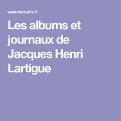 Les albums et journaux de Jacques Henri Lartigue Lartigue, Henri, Journal, Album, Photography, Photograph, Fotografie, Photoshoot, Fotografia