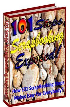 101 STEPS SCRAPBOOKING EXPOSED!