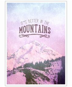 IT`S BETTER IN THE MOUINTAINS VON Monika Strigel now on JUNIQE!