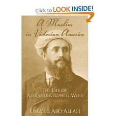 A Muslim in Victorian America: The Life of Alexander Russell Webb: Umar F. Abd-Allah: 9780195187281: Amazon.com: Books