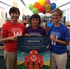 LIBRARY AS MAKERSPACE: We're a Makercamp!