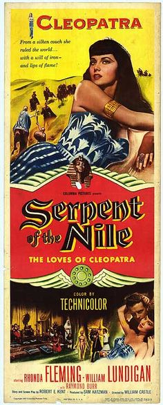 Serpent of the Nile (1953)- Stars: Rhonda Fleming, William Lundigan, Raymond Burr, Jean Byron, Michael Ansara, Michael Fox, Robert Griffin, Julie Newmar ~  Director: William Castle