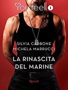 Lo scrigno delle letture: Recensione: La rinascita del marine di Silvia Carb...