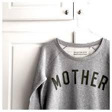 Image result for mother sweatshirt