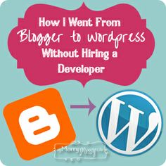 My Merry Messy Life - how and why I switched from Blogger to WordPress by myself!