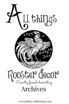 All things Country french decorating and craft ideas with roosters.