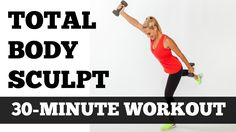 Full Body Workout At Home   30 Minute Total Body Sculpting Fat Burning E...