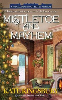 Mistletoe and Mayhem (A Special Pennyfoot Hotel Mystery Series #6) by Kate Kingsbury