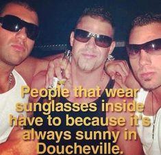 People who wear sunglasses indoors