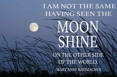"""I am not the same having seen the moon shine on the other side of the world."" #Travel #Quote"