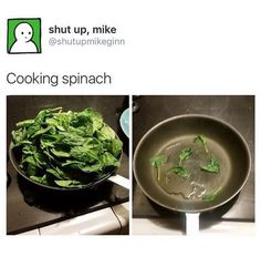 When you start cooking, spinach leaves.