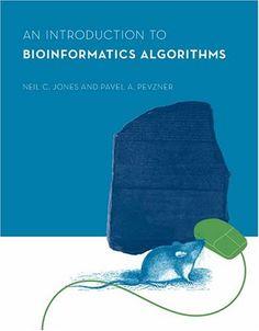 An Introduction to Bioinformatics Algorithms  Neil C. Jones, Pavel A. Pevzner