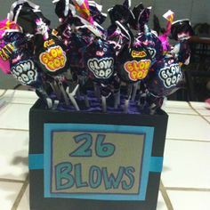 This is something I saw originally on Pinterest. The original idea was '30 sucks' but I changed it to blows. It was a gift for my husband. Each blow pop was worth a blow :)