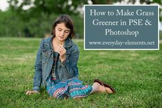 How to make grass greener in Photoshop and PSE via @amandapadgett at everyday-elements.net