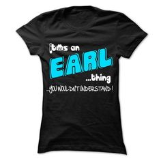 It is EARL Thing ... 999 Cool Name Shirt ! - #tshirt girl #pullover hoodie. HURRY => https://www.sunfrog.com/LifeStyle/It-is-EARL-Thing-999-Cool-Name-Shirt-.html?68278