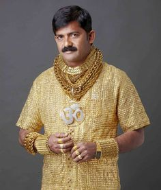 Datta Phuge, a rich ass 32-year-old money lender from the Indian city of Pimpri-Chinchwad who dazzles all the single ladies with his $22,000 custom-made sold gold shirt. Finally, India has its very own Mr. T.