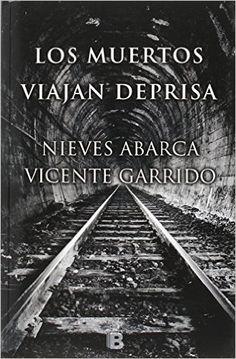 Los Muertos Viajan Deprisa (NB LA TRAMA): Amazon.es: Vicente Garrido, Nieves Abarca: Libros