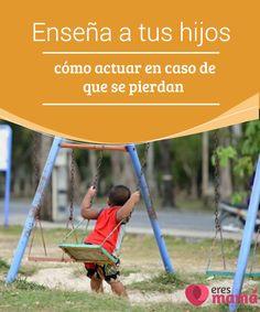 Enseña a tus #hijos cómo #actuar en caso de que se pierdan   Que nuestros hijos se #pierdan en un lugar #público es una situación en la que no pensamos hasta el día que sucede y nos sumimos en el caos y la desesperación