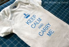 """I'm head over heels for how my """"Keep Calm"""" onesie turned out!"""