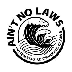 Blue Surfing Funny Ain't No Laws When You're Drinking Claws by pinary Beer Table, Beer Pong Tables, Fraternity Coolers, Frat Coolers, Cooler Designs, Cooler Painting, Cricut Creations, Photo Wall Collage, Vinyl Projects