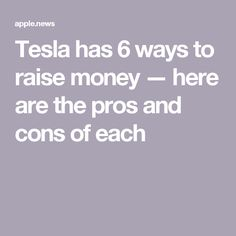 Tesla has 6 ways to raise money — www.jehle-coaching.com