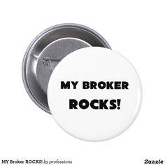MY Broker ROCKS! Pinback Button