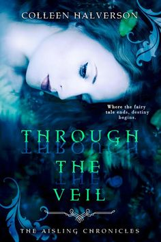 Cover Reveal & Giveaway  Through The Veil by Colleen Halverson