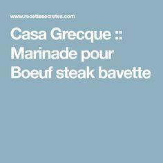 Casa Grecque :: Marinade pour Boeuf steak bavette