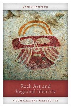 Rock art and regional identity : a comparative perspective / Jamie Hampson.