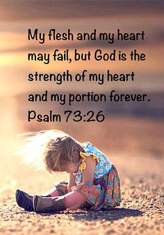 This has been my favorite Bible verse from since I became a Christian! How lovely to find someone else feels the same way! Biblical Quotes, Bible Verses Quotes, Bible Scriptures, Faith Quotes, Religious Quotes, Spiritual Quotes, Positive Quotes, Psalm 73 26, Encouragement