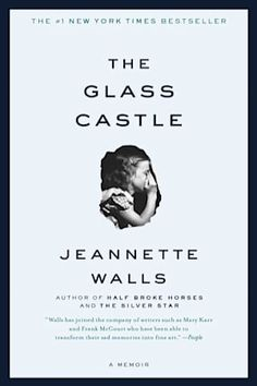 Pin for Later: Summer Reading List: 36 Books to Read Before They're Movies The Glass Castle by Jeannette Walls The Glass Castle Book, Reading Lists, Book Lists, Reading Room, Reading Club, Wells, Best Summer Reads, Jeannette Walls, Broken Horses
