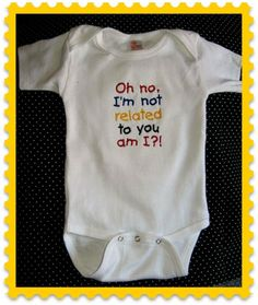 Cute funny baby saying onesie. $15.00, via Etsy.