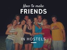 Ah, hostel life. It's social, it's friendly, it's a great way to meet new people. But it's not always easy being the new face. What if you're travelling by yourself and you're lacking the confidence…