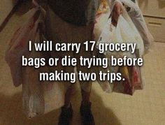 You know its really funny but everytime I go grocery shopping this is how I am. I do not want to make that second trip out to the car. Come to think of it don't know why I don't when I end up going at least two or three times anyway. LOL Too funny. Haha Funny, Funny Shit, Funny Stuff, Funny Things, Annoying Things, Random Stuff, Random Things, 21 Things, Awesome Stuff